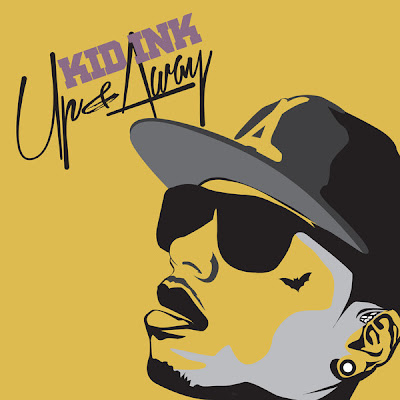 Kid Ink Up and Away Album Download