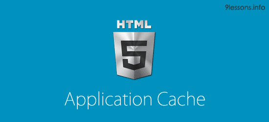 HTML5 Application Cache.