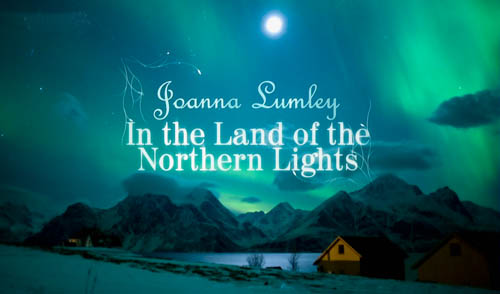 Joanna Lumley w krainie zorzy polarnej / Joanna Lumley: In The Land Of The Northern Lights (2009) PL.DVBRip.XviD-Sante / Lektor PL