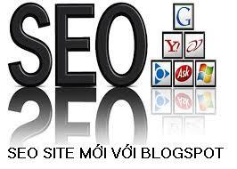 Hướng dẫn tự seo blogspot với site mới