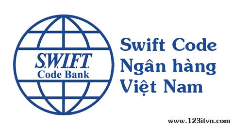 Bank name và swift code của các ngân hàng Việt Nam