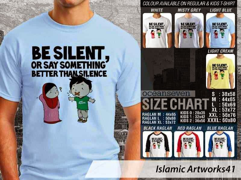 Kaos distro dakwah Muslim Be silent or say something better than silence. Islamic Artworks 41 distro ocean seven