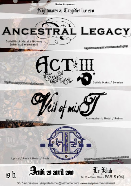 Ancestral Legacy / Act III / Veil Of Mist / Erynies @ Le Klub, Paris 29/04/2010