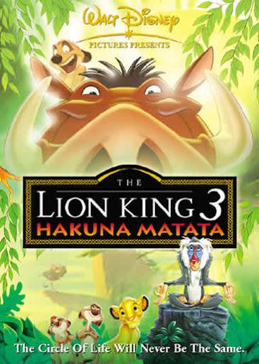 Vua Sư Tử 3 : Hakuna Matata - The Lion King 3: Hakuna Matata