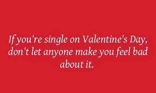 Single On Valentines Day Quotes Prepossessing Funny Valentine's Day 2014 Quotes For Single People  Free Quotes