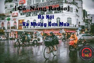 [Cỏ Nắng Radio số 3] Hà Nội Và Những Cơn Mưa....