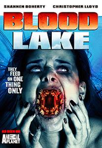 Hồ Máu: Cuộc Tấn Công Của Cá Mút Đá - Blood Lake: Attack Of The Killer Lampreys poster