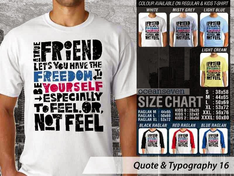 KAOS tulisan A True Friend Lets You Have The Freedom to be Yourself Especinlly to Feel or Not Feel distro ocean seven