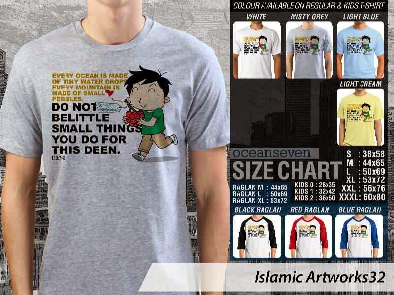 Kaos distro dakwah Muslim Every ocean is made of tiny water drops. Every mountain is made of small pebbles. Do not be little small thing you do for this deen. Islamic Artworks 32 distro ocean seven