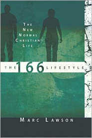 Marc Lawson The 166 Lifestyle: The New Normal Christian Life BOOK