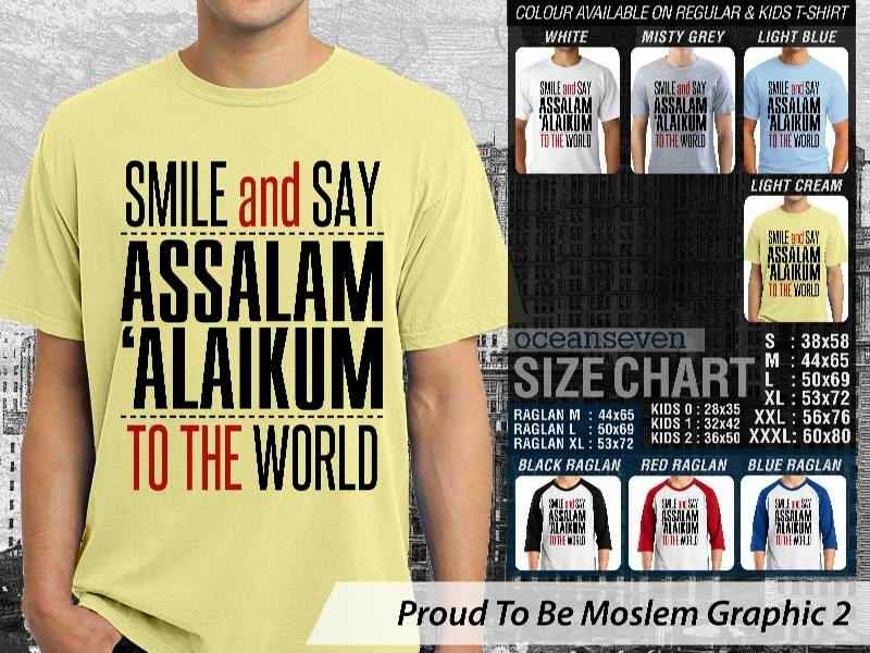 KAOS Islam Muslim Smile and say Assalamalaikum to the world Proud To Be Moslem Graphic 2 distro ocean seven