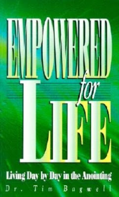Bagwell,Tim Empowered For Life: Living Day By Day In The Anointing BOOK