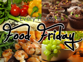 Every Friday is Food Friday