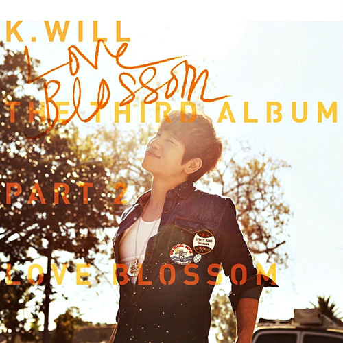 [Album] K.Will - The 3rd Album Part.2 - Love Blossom