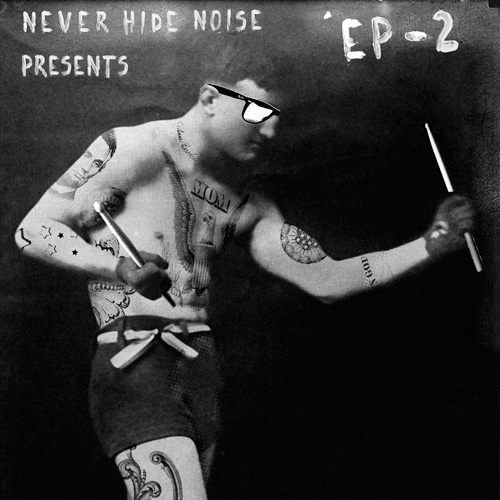 EP2 Never Hide Noise