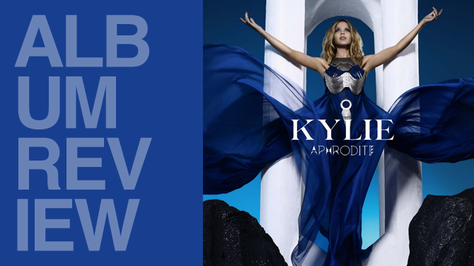 Album review: Kylie Minogue - Aphrodite