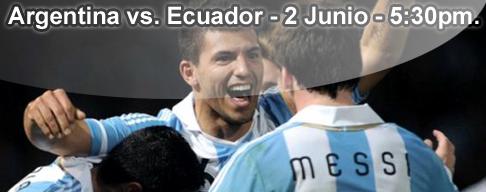 Argentina vs Ecuador en VIVO - 2 Junio 2012