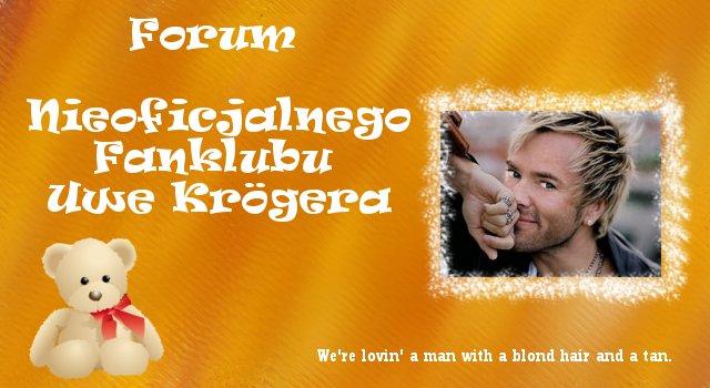 Forum www.uwekroeger.fora.pl Strona Główna