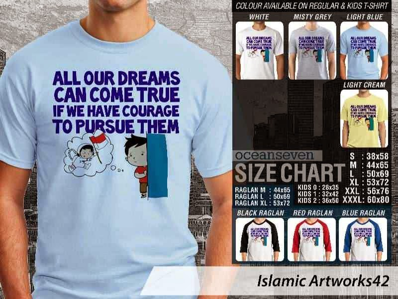 Kaos distro dakwah Muslim All our dreams can come true if we have courage to pursue them. Islamic Artworks 42 distro ocean seven