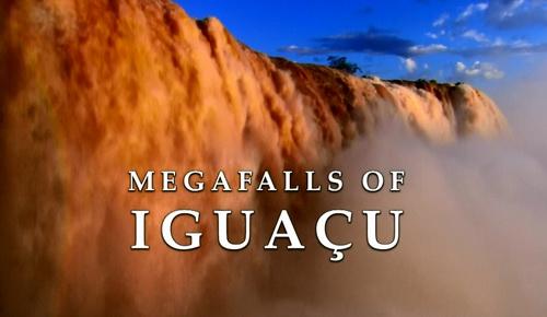 Wielkie wodospady Iguacu  / The Megafalls Of Iguacu (2008) PL.1080i.HDTV.x264 / Lektor PL