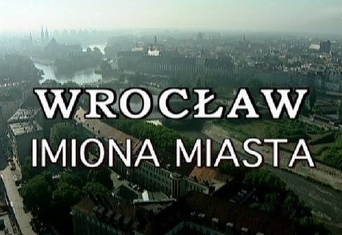 Wroc³aw. Imiona miasta (2002) PL.TVRip.XviD / PL
