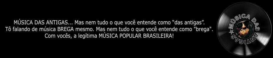 MÚSICA DAS ANTIGAS