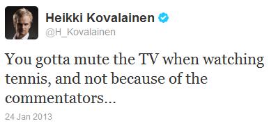Хейкки Ковалайнен в твиттере о просмотре тенниса по телевизору 24 января 2013