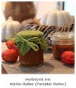Herbstzeit mit Kürbis-Butter - Pumpkin Butter
