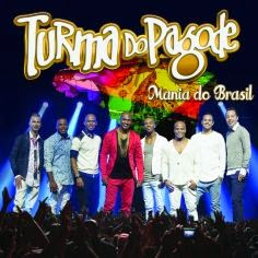 Download   CD Turma do Pagode – Mania do Brasil (2014)
