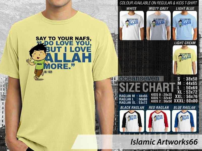 KAOS Muslim Say to your nafs. I do love you. but i love Allah more. Islamic Artworks 66 distro ocean seven