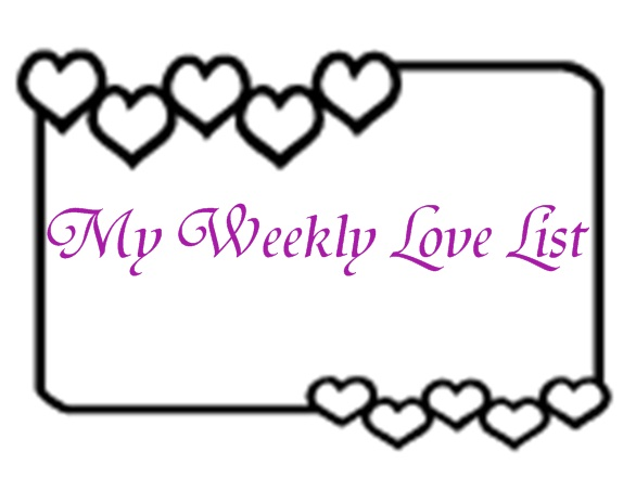 Weekly Love List + A New Vid