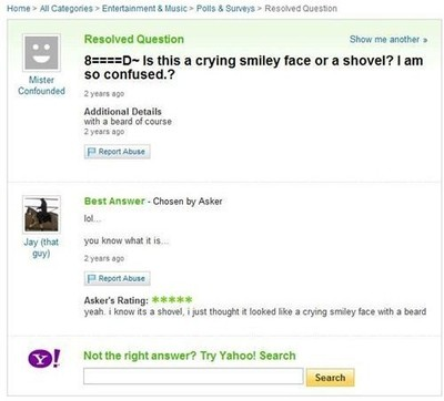 Yahoo Answers - worth every penny they cost
