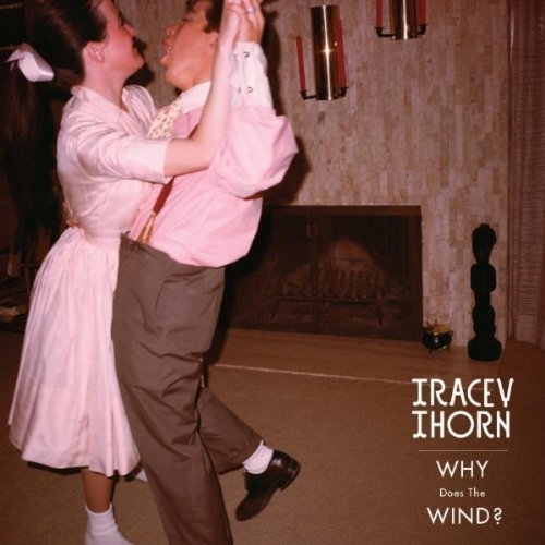 Tracey Thorn - Why Does the Wind? (Remixes EP)