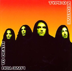 Type O Negative - 1996 - Love You To Death