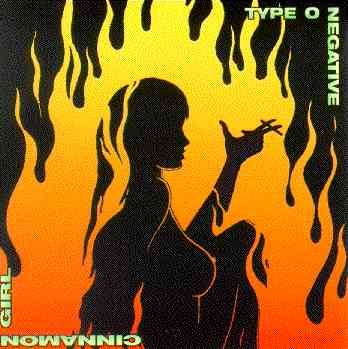 Type O Negative - 1997 - Cinnamom Girl