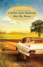Chin Up, Honey — Curtiss Ann Matlock