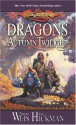 Dragon's of Autumn Twilight — Margaret Weis and Tracy Hickman