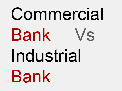 difference between commercial bank and industrial bank