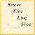 Stress Free Live Free file APK Free for PC, smart TV Download
