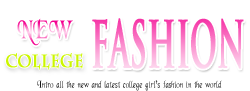 New College Girl's fashion - student style, tips, trick, trends