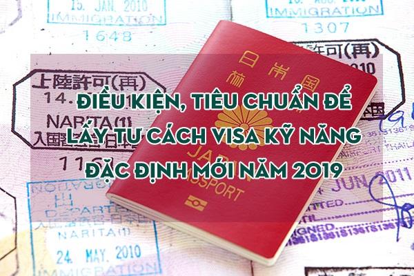 dieu kien, tieu chuan de lay tu cach visa ky nang dac dinh moi nam 2019