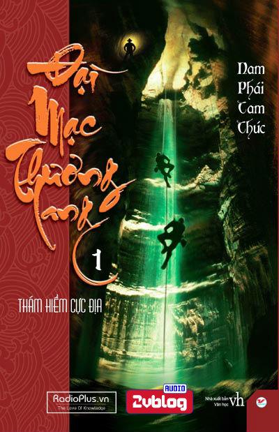 Truyện audio: Đại Mạc Thương Lang- Nam Phái Tam Thúc (Quyển 1)