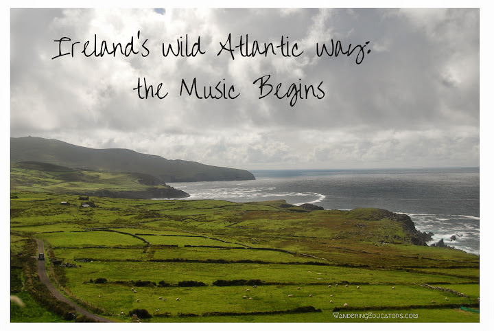 Ireland's Wild Atlantic Way: the Music Begins