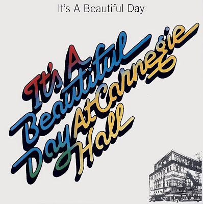 It's a Beautiful Day ~ 1972 ~ At Carnegie Hall