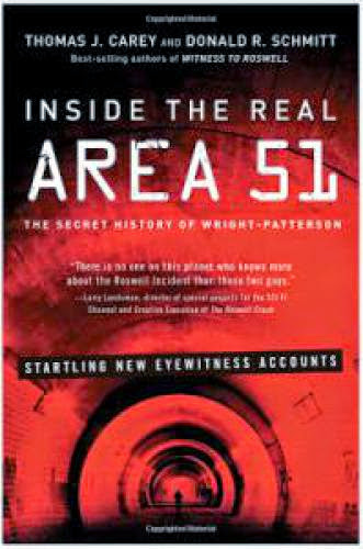 Inside The Real Area 51 The Secret History Of Wright Patterson By Thomas Carey