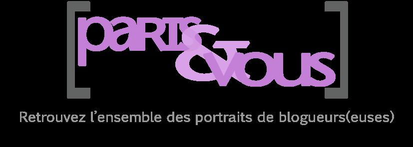 PARIS&VOUS Portraits de blogueur(se)s