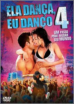Filme Poster Ela Dança, Eu Danço 4 DVDRip XviD Dual Audio & RMVB Dublado