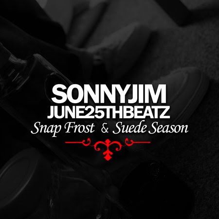 Sonnyjim and June25thBeatz - Snap Frost and Suede Season