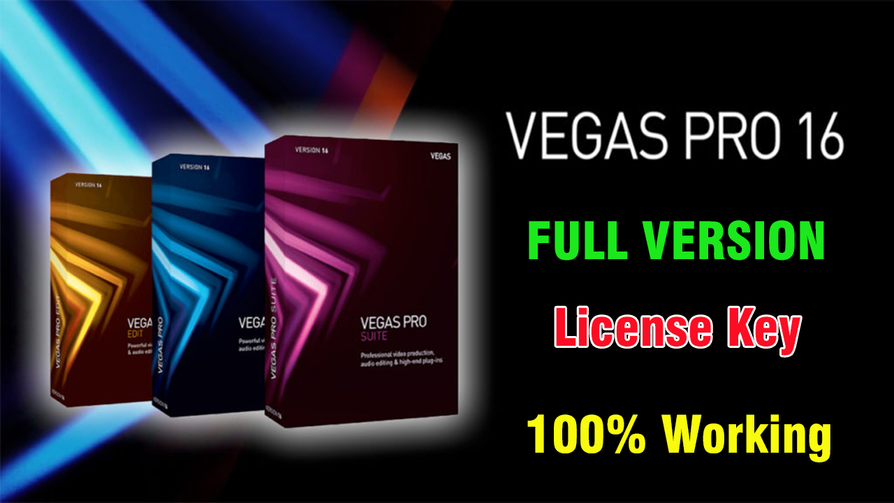 Sony/Magix VEGAS Pro 16 Full Version With License Key 2019 (100% Working)
