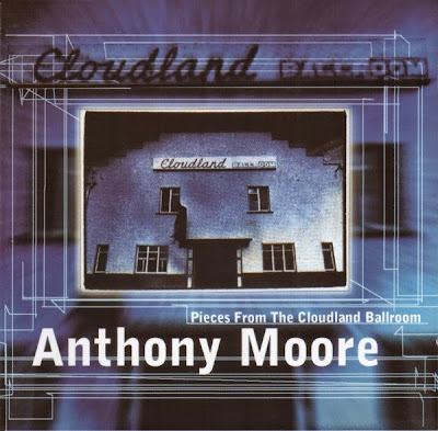 Anthony Moore ~ 1971 ~ Pieces From The Cloudland Ballroom